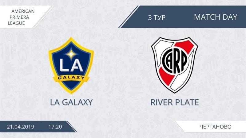 AFL19. America. Day 3. Primera. LA Galaxy - River Plate
