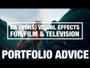 Portfolio Advice: BA (Hons) Visual Effects for Film Television
