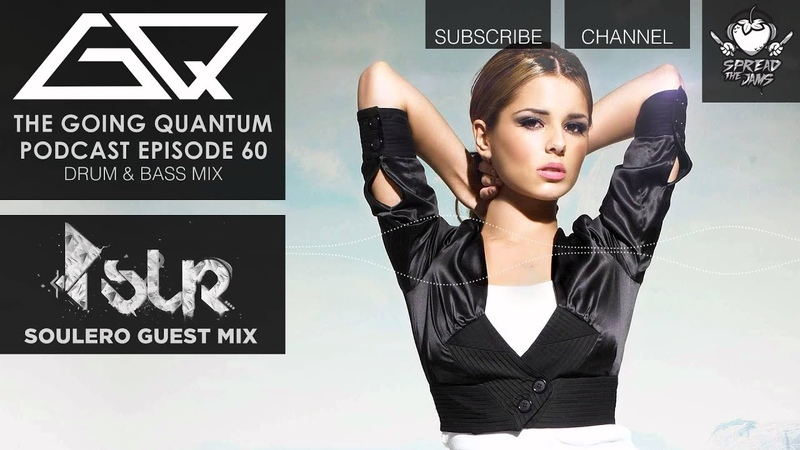 GQ Podcast - Drum and Bass Mix Soulero Guest Mix [Ep.60]