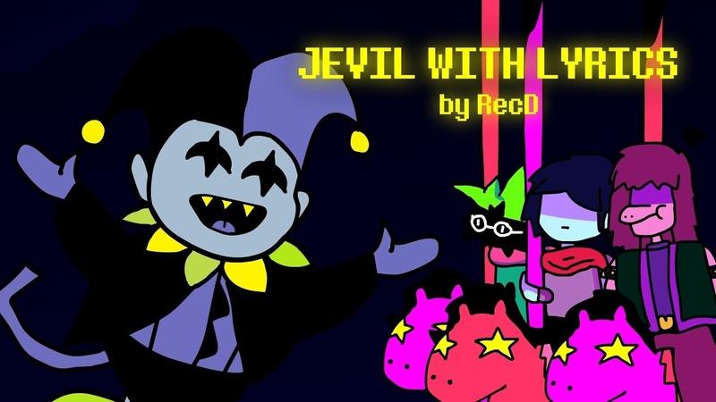 JEVIL WITH LYRICS (by RecD) - A DeltaRune Animation