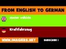 DEUTSCH ENGLISCH = Kraftfahrzeug