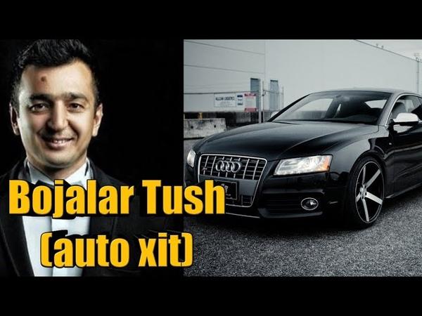 Bojalar Tush (auto xit)[aux] | Божалар Туш (Авто хит) [aux]