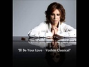 Yoshiki - Yoshiki Classical - Ill Be Your Love