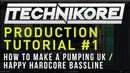 Technikore Production Tutorial 1: How To Make A Pumping UK Hardcore Bassline