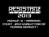 Noisuf-X - Warning (Feat. Javi Ssagittar Of Terrolokaust) (Resistanz Festival 2013)