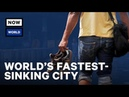 The Worlds Fastest-Sinking City NowThis World
