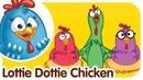 Lottie Dottie Chicken - Kids songs and nursery rhymes in english