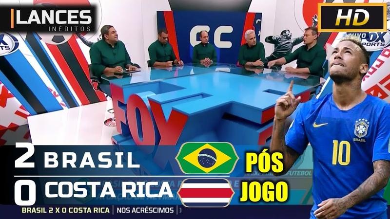 BRASIL 2 X 0 COSTA RICA | ATUAÇÃO DE NEYMAR CONVENCEU? CHORO DO NEYMAR TIROU O PESO! 22/06/2018