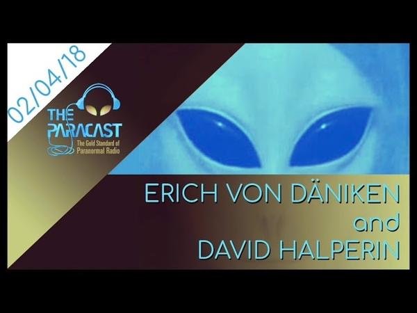The Paracast February 4, 2018 — Erich von Däniken and David Halperin