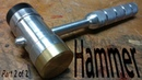 2 2 Making a Machinists Hammer Faces and Trim from aluminum brass acetal on the mini lathe