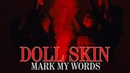 Doll Skin - Mark My Words (Official Music Video)