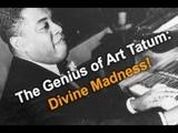 The Genius of Art Tatum - Divine Madness! Jazz Master Class #36 wDave Frank