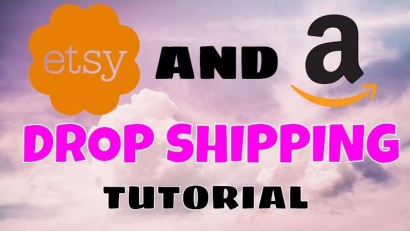 Drop Shipping Tutorial (Etsy Tutorial, Amazon, and More!)