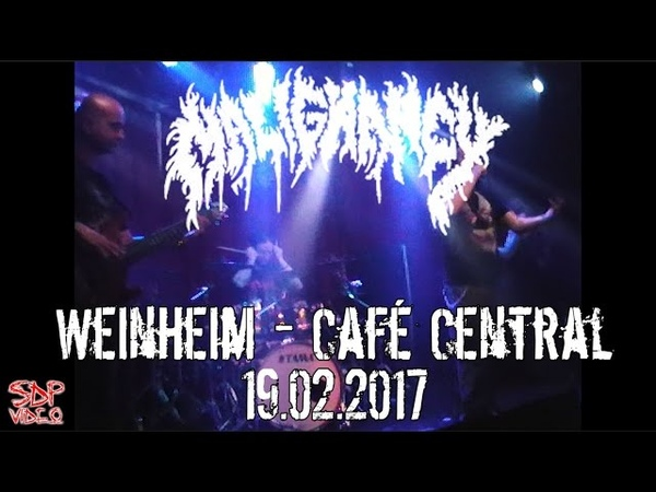 Malignancy LIVE @ Weinheim - Cafe Central 19.02.2017 Dani Zed INFECTING HUMANITY TOUR 2017