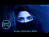 Djs Vibe - Arabic Club Mix 2018 (Deep House)