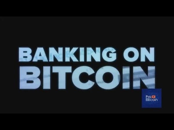 Ставка на Биткоин (Banking on Bitcoin фильм 2017 года)