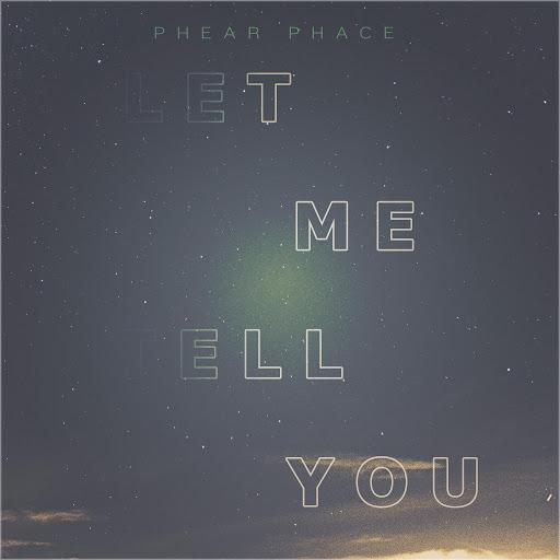Phear Phace альбом Let Me Tell You