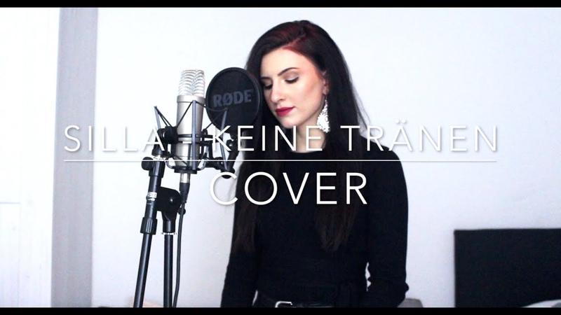 Silla - Keine Tränen  Cover by Sanie