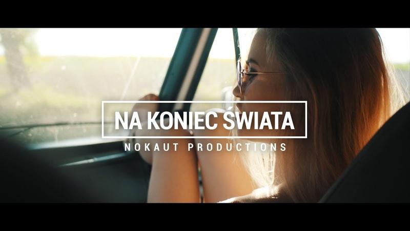 Nokaut - Na koniec świata (Official Video) (VSM World Media)