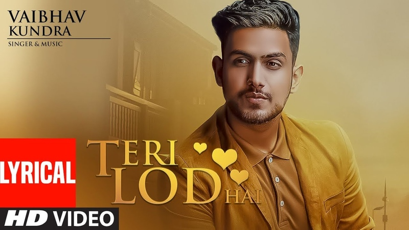 Teri Lod Hai: Vaibhav Kundra (Full Lyrical Song) | Latest Punjabi Songs | T-Series