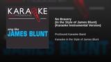 No Bravery (In the Style of James Blunt) (Karaoke Instrumental Version)