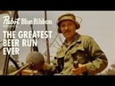 Pabst Blue Ribbon Presents: The Greatest Beer Run Ever| History Porn