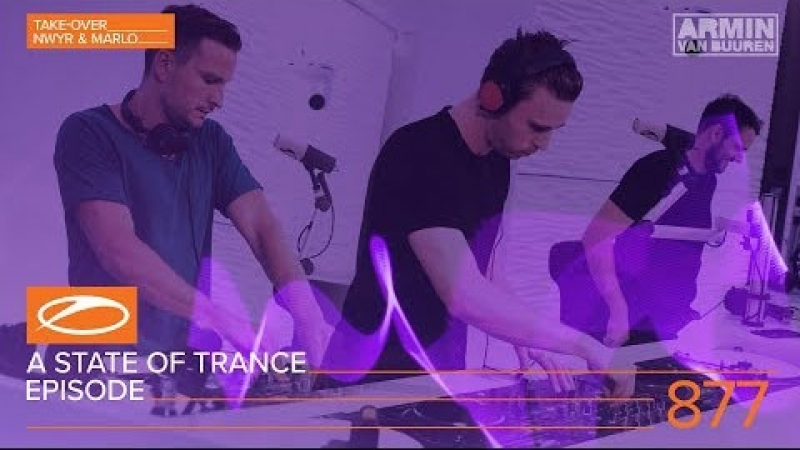 A State Of Trance Episode 877 (ASOT877) [Hosted by NWYR MaRLo] - Armin van Buuren