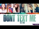 GI-DLE 여자아이들 - Dont Text Me Lyrics Color Coded Han-Rom