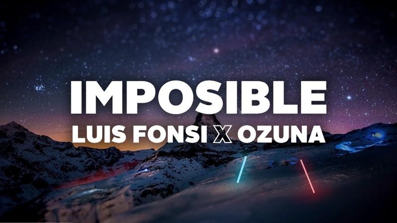 Luis Fonsi Ozuna - Imposible (Letra)