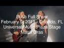 Bush Full Concert Orlando FL 2 9 2019 Tour Opener Mardi Gras