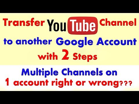 [With 2 Simple Steps] Transfer YouTube Channel to Another Google Account - Great Info