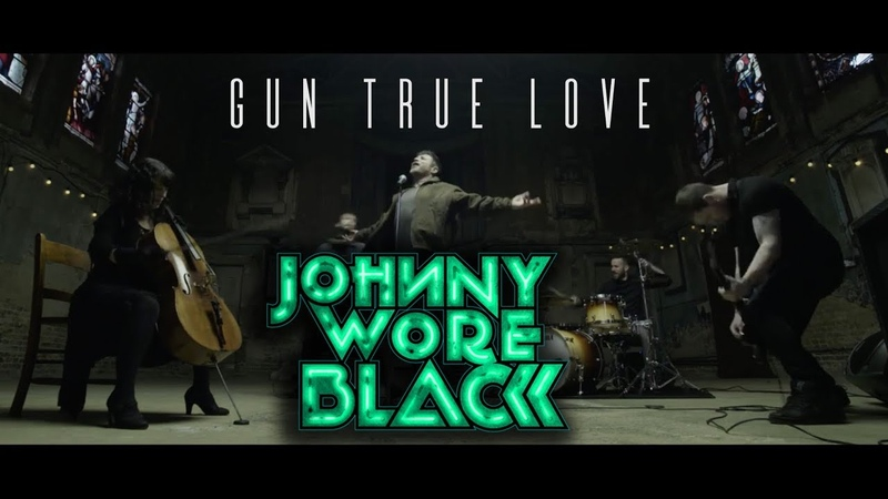 Johnny Wore Black - Gun True Love Official Music Video