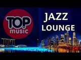 Best Smooth Jazz Lounge Soft Relax Music Emotion Summer Feeling Chillout Jazz Instrumental