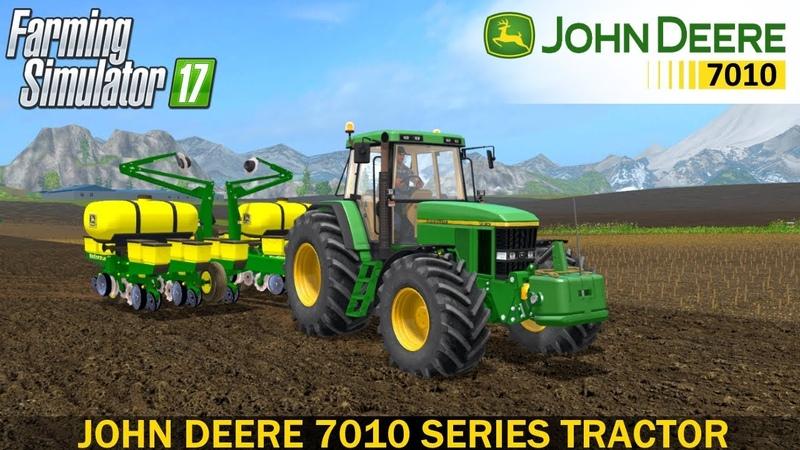 Farming Simulator 17 JOHN DEERE 7010 SERIES TRACTOR