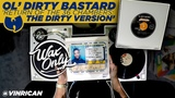 Discover Samples On Ol' Dirty Bastards 'Return To The 36 Chambers The Dirty Version' #WaxOnly