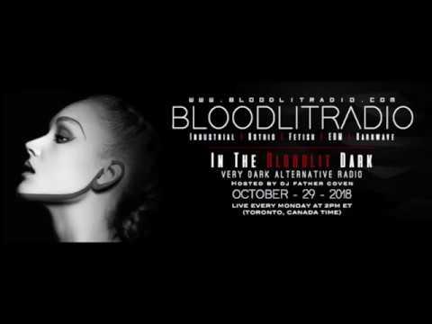 In The Bloodlit Dark! October 29 2018 (Industrial, EBM, Gothic, Synthpop, Darkwave)