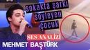 Sokakta Şarkı Söyleyen Çocuk Ses Analizi Mehmet Baştürk