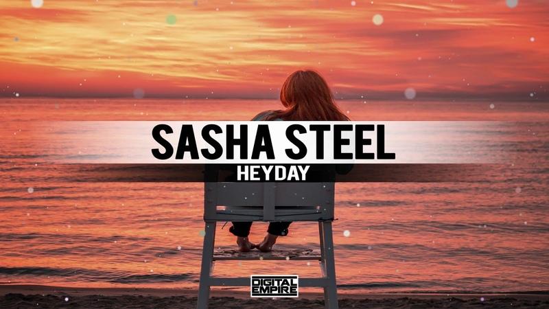 Sasha Steel - Heyday (Original Mix)