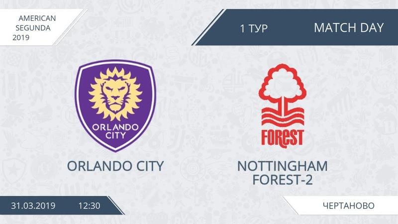 AFL19. America. Segunda. Day 1. Orlando City - Nottingham Forest-2.