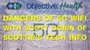 Dangers of 5G - With Scott Ogrin of Scottie's Tech Info