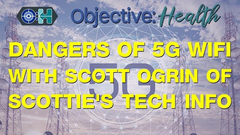 Dangers of 5G With Scott Ogrin of Scottie's Tech Info