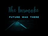 The Insmoke Future Was There 3.0