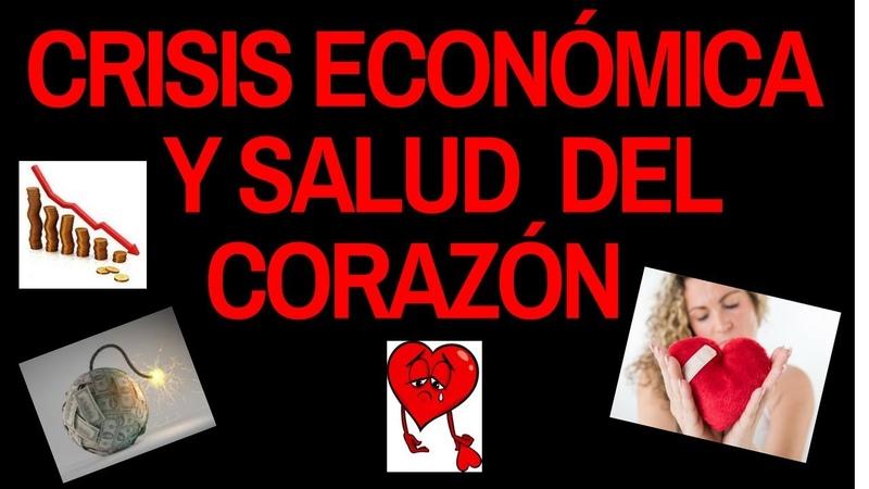 CRISIS ECONÓMICA Y SALUD DEL CORAZÓN