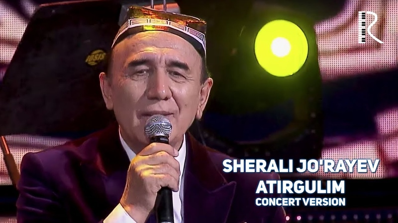 Sherali Jorayev - Atirgulim | Шерали Жураев - Атиргулим (concert version 2018)