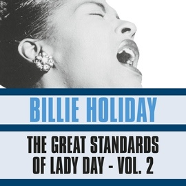 Billie Holiday альбом The Great Standards of Lady Day, Vol. 2