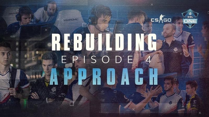 G2 CSGO Rebuilding - Episode 4 Approach