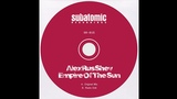 AlexRusShev - Empire Of The Sun (Original Mix) Subatomic Recordings Out Now