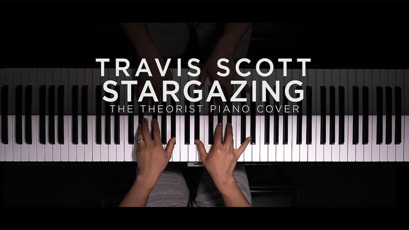 Travis Scott - STARGAZING   The Theorist Piano Cover