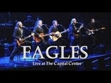 The Eagles Live 1977 Full Concert The Capital Centre - Best Of The Eagles Live