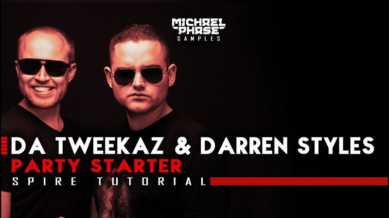 Da Tweekaz Darren Styles - Party Starter | Spire Tutorial